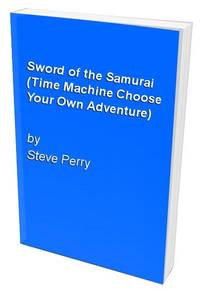 Sword of the Samurai (Time Machine Choose Your Own Adventure)