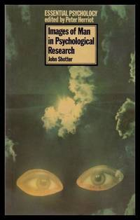 image of IMAGES OF MAN IN PSYCHOLOGICAL RESEARCH - Essential Psychology