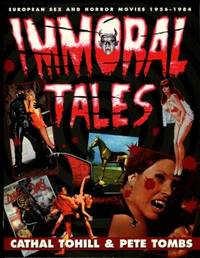 image of Immoral Tales: European Sex And Horror Movies, 1956-1984