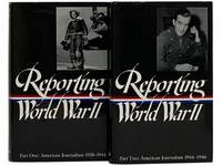 Reporting World War II 2-Volume Set (Part One: American Journalism 1938 - 1944; Part Two: American Journalism 1944 - 1946 (The Library of America Series Nos. 77 & 78)