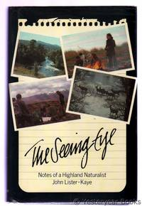 The Seeing Eye : Notes of a Highland Naturalist