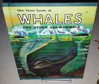THE TRUE BOOK OF WHALES AND OTHER SEA MAMMALS