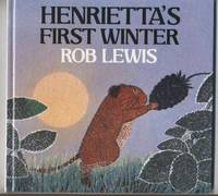 Henrietta's First Winter by  Rob Lewis - First Edition - 1990 - from Granny Goose Books and Biblio.com