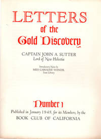 The Letters of the Gold Discovery; [In twelve parts facsimile letters of bearing on events prior in 1848 prior to the 1949 California Gold Rush]