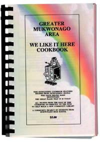 Greater Mukwonago Area We Like it Here Cookbook