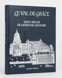 image of Le Val-de-Grace. Deux Siecles de Medecine Militaire
