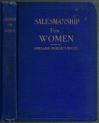 SALESMANSHIP FOR WOMEN: A complete analysis of the fundamental principles of salesmanship, and a...