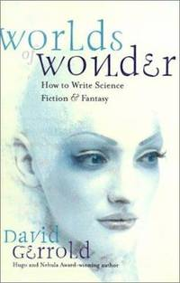 Worlds of Wonder : How to Write Science Fiction and Fantasy