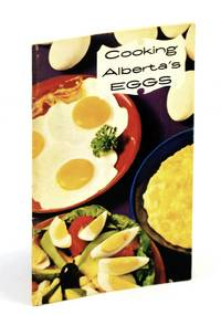 Cooking Alberta's Eggs [Cookbook / Cook Book]