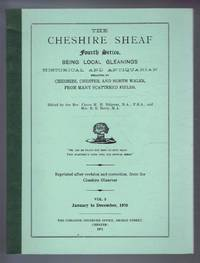 The Cheshire Sheaf Fourth Series, Vol. 5. January to December 1970: Being Local Gleanings Historical and Antiquarian relating to Cheshire, Chester and North Wales from many Scattered Fields