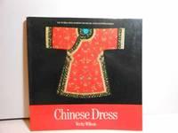 Chinese Dress by  Verity &  Ian Thomas Wilson - Paperback - 1990 - from Hammonds Books  and Biblio.com