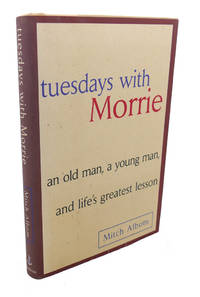 image of TUESDAYS WITH MORRIE :  An Old Man, a Young Man and Life's Greatest Lesson