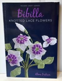 Bibilla: Knotted Lace Flowers: Milner Craft Series