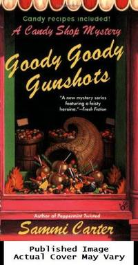 Goody Goody Gunshots: A Candy Shop Mystery (Candy Shop Mysteries) by  Sammi Carter - Paperback - 2008-09-02 Spine Wear. See our T - from EstateBooks (SKU: 309PS5G_47bfb9e2-b1da-4)