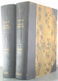 Quincy and Adams County History and Representative Men [Two Volumes]