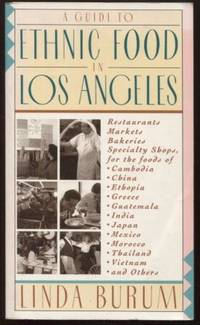 image of A Guide to Ethnic Food in Los Angeles ;  Restaurants, Markets, Bakeries,  Specialty Shops for the Food of Cambodia, China, Ethiopia, Greece,  Guatemala,  Restaurants, Markets, Bakeries, Specialty Shops for the Food  of Cambodia, China, Ethiopia, Greece, Guatemala,