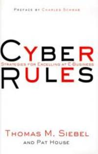 Cyber Rules: Strategies for Excelling at E Business