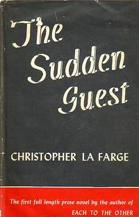 The Sudden Guest by  Christopher La Farge - Hardcover - Book Club Edition - 1946 - from Ye Old Bookworm (SKU: 4934)