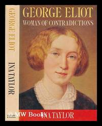 image of George Eliot : woman of contradictions / Ina Taylor