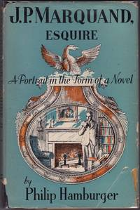 J.P. Marquand, Esquire; A Portrait in the Form of a Novel