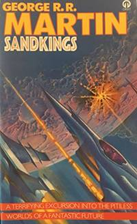 Sandkings (Orbit Books) by  George R. R Martin - Paperback - from World of Books Ltd and Biblio.com