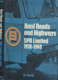 Hard Roads and Highways - SPD Limited 1918-1968 by  W. J Reader - 1st  Edition - 1969 - from Dereks Transport Books and Biblio.co.uk