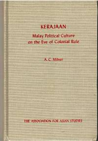 Kerajaan: Malay Political Culture on the Eve of Colonial Rule by Anthony Milner - Paperback - Second edition - 2016 - from The Penang Bookshelf and Biblio.com