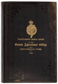 Twenty-second Annual Report of the Ontario Agricultural College and Experimental Farm; Eighteenth Annual Report of the Agricultural and Experimental Union