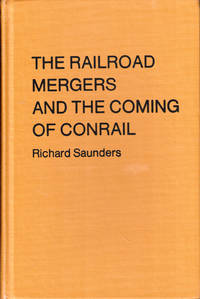 The Railroad Mergers and the Coming of Conrail