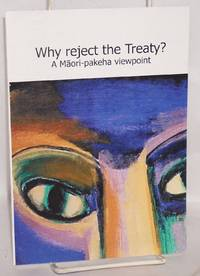 Why reject the treaty? A Maori-paheka viewpoint