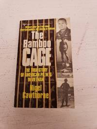 The Bamboo Cage: The Full Story of the American Servicemen Still Missing in Vietnam