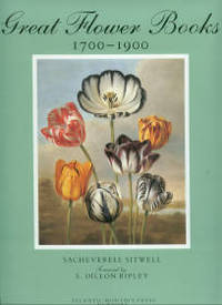 Great Flower Books, 1700-1900: A Bibliographical Record of Two Centuries of Finely-Illustrated Flower Books