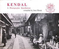 Kendal: a photographic recollection