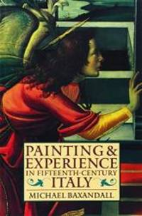 image of Painting and Experience in Fifteenth-Century Italy: A Primer in the Social History of Pictorial Style (Oxford Paperbacks)