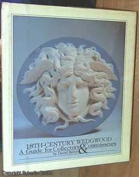 image of 18th Century Wedgwood. A Guide for Collectors & Connoisseurs