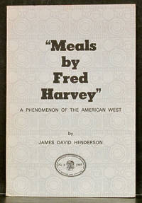 Meals by Fred Harvey: A Phenomenon of the American West
