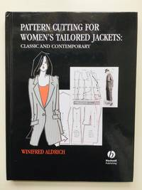 Pattern Cutting for Women's Tailored Jackets: Classic and Contemporary