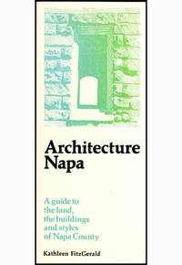 Architecture Napa: A guide to the land, the buildings, and styles of Napa County