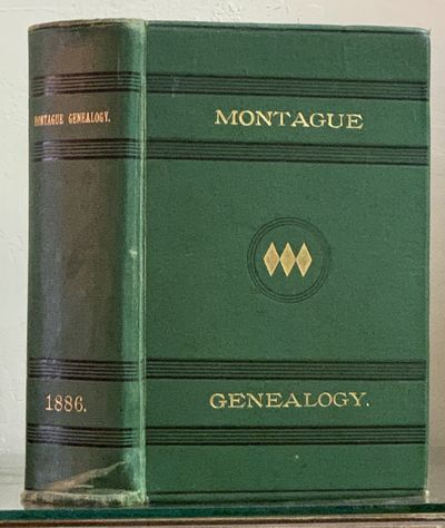HISTORY And GENEALOGY Of The MONTAGUE...