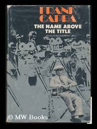 image of The Name Above the Title; an Autobiography