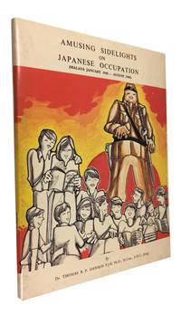 Amusing Sidelights on Japanese Occupation (Malaya: January, 1942-August, 1945)