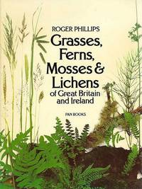 Grasses  Ferns  Mosses & Lichens of Great Britain and Ireland.