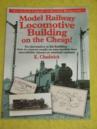 Model Railway Locomotive Building on the Cheap!
