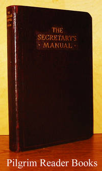 image of The Secretary's Manual: A Modern Guide to Correct English, with Approved  Forms for Business, Official, and Social Correspondence.