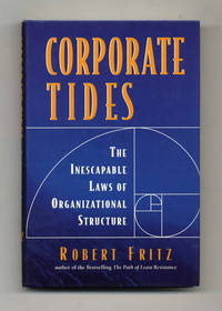 Corporate Tides: The Inescapable Law of Organizational Structure  - 1st  Edition/1st Printing