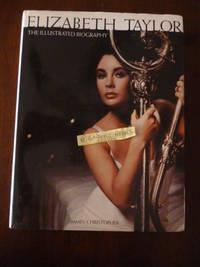 Elizabeth Taylor: The Illustrated Biography