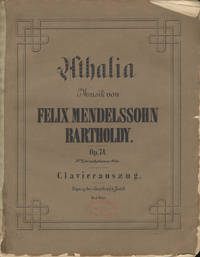 [Op. 74]. Athalia [Piano-vocal score] von Racine ... Op. 74. No. 2 der nachgelassenen Werke. Clavierauszug nach der Original-Partitur bearbeitet von J. Rietz ... Pr. 5 Thlr.