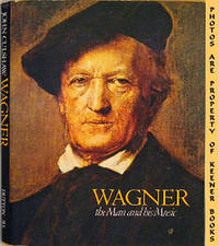 Wagner - The Man And His Music by  John Culshaw - First Edition: First Printing - 1978 - from KEENER BOOKS (Member IOBA) and Biblio.com