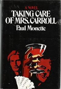 Taking care of Mrs. Carroll: A novel
