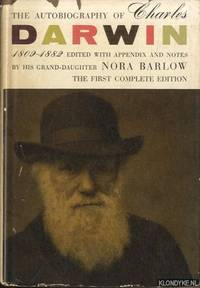 The autobiography of Charles Darwin 1809-1882 - the first complete edition